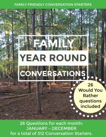 """Conversation Starters for Families. Get a full year of conversation starters to use with your kids. There is a page of 26 questions for every month and a bonus page of """"Would You Rather"""" questions."""