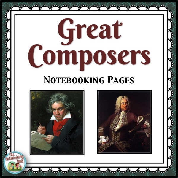 Great Composers Notebooking Pages
