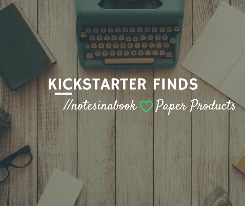 kickstarter finds stationery notebooks