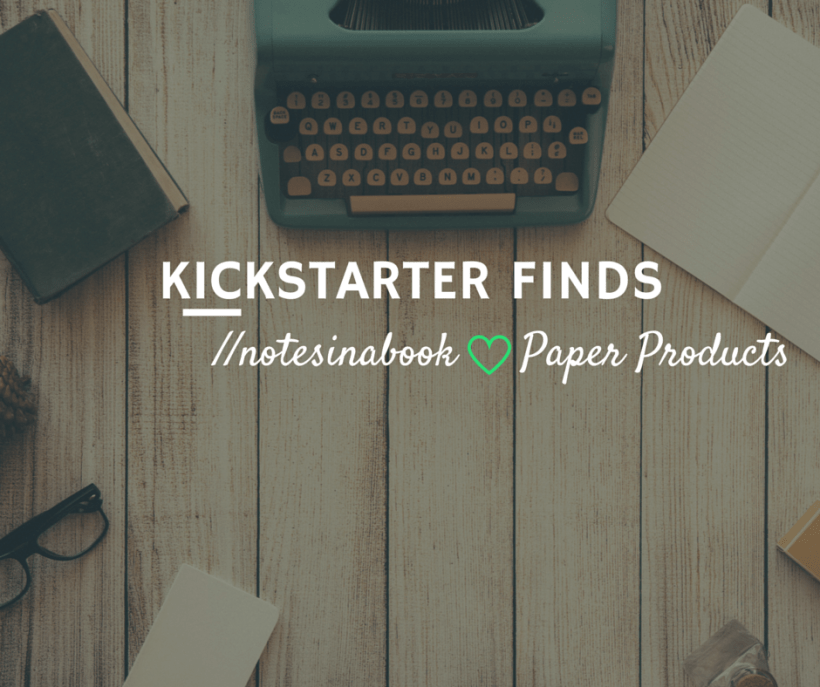kickstarter finds stationery notebooks