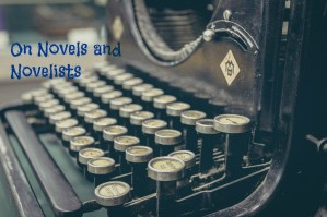 On Novels and Novelists