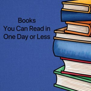 Books you can read in one day or less