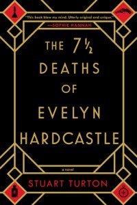 Cover: The 7½ Deaths of Evelyn Hardcastle by Stuart Turton