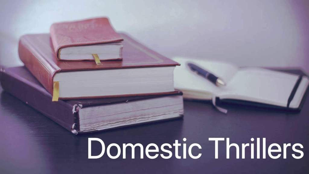 Domestic Thrillers