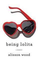 cover: Being Lolita by Alisson Wood