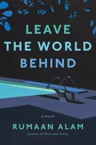 Cover: Leave the World Behind by Rumaan Alam