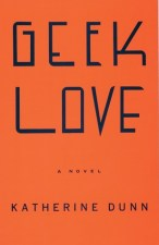 Cover: Geek Love by Katherine Dunn