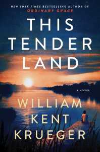 """Cover: """"This Tender Land"""" by William Kent Krueger"""