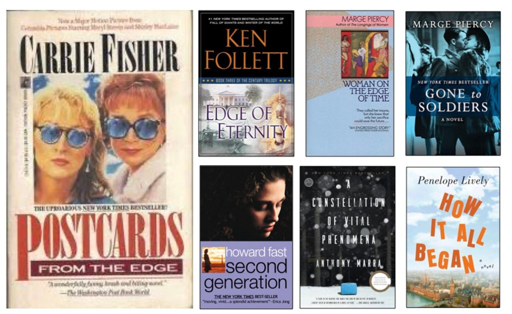 Book Covers: Postcards from the Edge, Edge of Eternity, Woman on the Edge of Time, Gone to Soldiers, Second Generation, A Constellation of Vital Phenomena, How It All Began