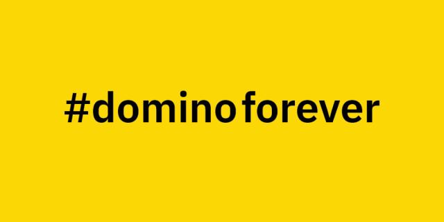 Domino Forever!
