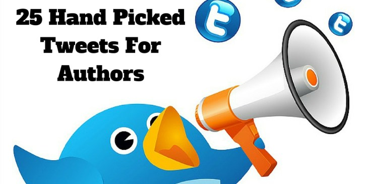 25 Hand Picked Tweets For Authors