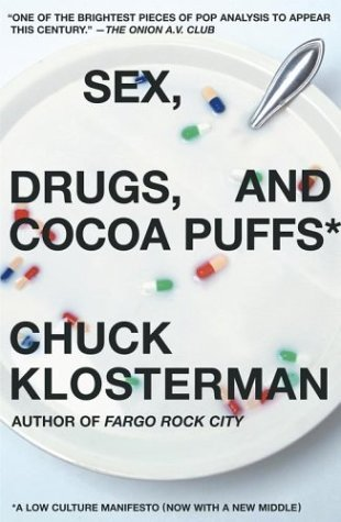 Sex Drugs and Cocoa Puffs chuck klosterman