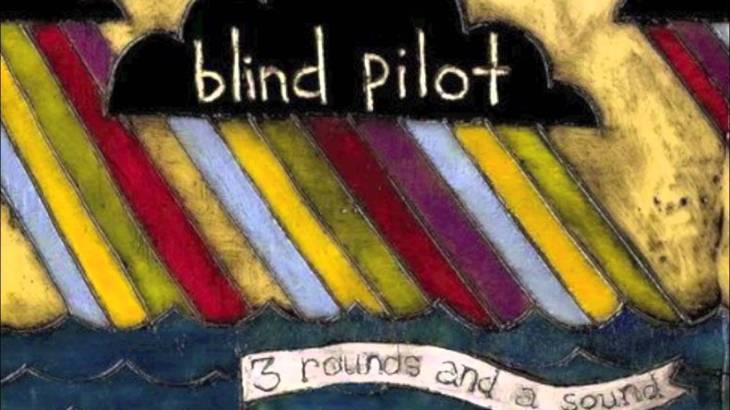Blind Pilot- 3 Rounds and a Sound