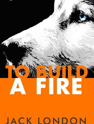 To Build A Fire Quotes Nothing Any Good
