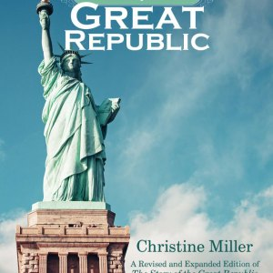 The Story of the Great Republic | Christine Miller & H. A. Guerber | nothingnewpress.com