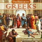 The Story of the Greeks by Christine Miller   nothingnewpress.com