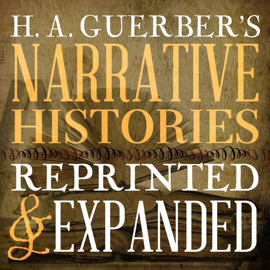 H.A. Guerber's Narrative Histories Reprinted and Expanded by Christine Miller | nothingnewpress.com