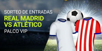 Luckia Sorteo Entradas Real Madrid vs Atlético