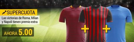 Supercuota Serie A Bwin Roma Milan Napoles ganan