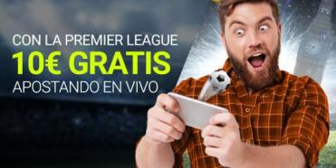 Luckia Premier League 10€ gratis apostando en vivo