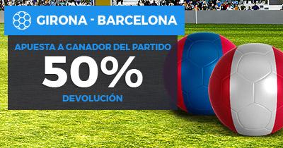 Paston La Liga Girona - Barcelona 50% devolución apostando a ganador