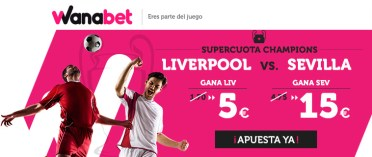 Supercuota Champions Wanabet Liverpool vs Sevilla