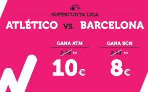 Supercuota la Liga - Atlético vs Barcelona