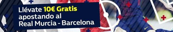 Williamhill 10€ Real Murcia - Barcelona