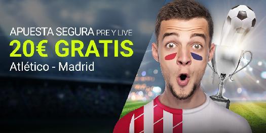 Luckia Atlético - R. Madrid 20€ gratis
