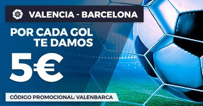 Paston la Liga Valencia - Barcelona 5€ por cada gol