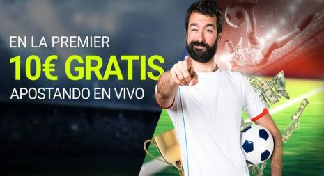 Luckia Premier League 10€ en vivo!