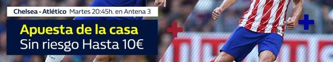 Williamhill Chelsea - Atlético apuesta sin riesgo hasta 10€