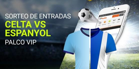 Luckia Sorteo Entradas Celta VS Espanyol palco vip