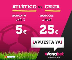 Supercuota Wanabet la Liga Atlético - Celta