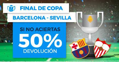 Paston Final de Copa Barcelona - Sevilla si no aciertas 50% devolucion