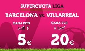 noticias apuestas Supercuota Wanabet la Liga: Barcelona cuota 5 vs Villarreal a cuota 20
