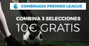 Combinada 3 selecciones Premier League 10 € gratis en Paston