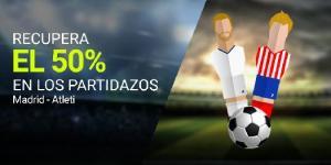 Recupera el 50% en los partidazos,R. Madrid - Atleti en Luckia