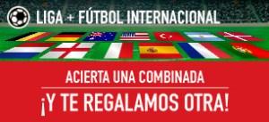 liga+futbol internacional,acierta una combinada y te regalamos otra en Sportium