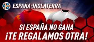 España - Inglaterra,si España no gana te regalamos otra en Sportium
