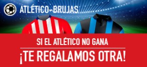 Atletico-Brujas,si Atletico no gana te regalamos otra apuesta en Sportium