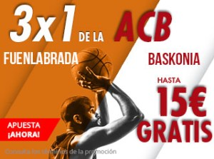 3 por 1 en Acb Fuenlabrada - Baskonia en Suertia