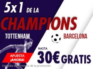 5 por 1 Champions Tottenham-Barcelona hasta 30€ gratis con Suertia