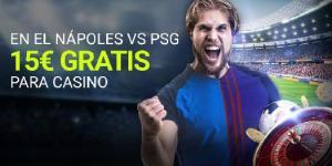 Napoles-Paris SG 15€ gratis para el casino con Luckia