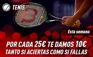 Tenis:por cada 25€ te damos 10€ tanto si aciertas como si fallas en Sportium