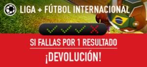 Liga+futbol internacional si fallas por 1 resultado devolucion en Sportium