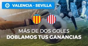Valencia-Sevilla mas de dos goles,doblamos tus ganancias en Paston