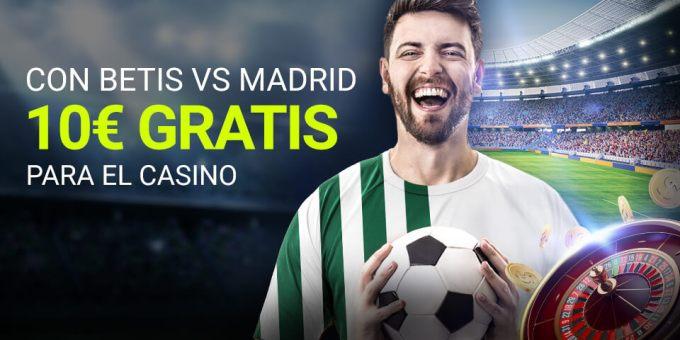 Con Betis-R.Madrid 10€ gratis    para el casino Luckia