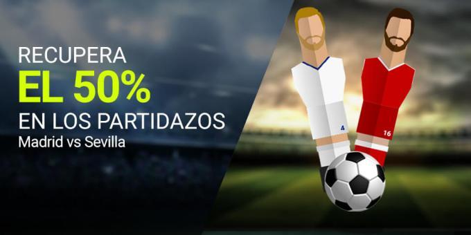 Recupera el 50% en los partidazos Madrid-Sevilla en Luckia