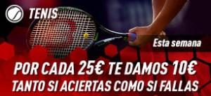 Tenis,por cada 25€ te damos 10€ tanto si ganas o fallas en Sportium